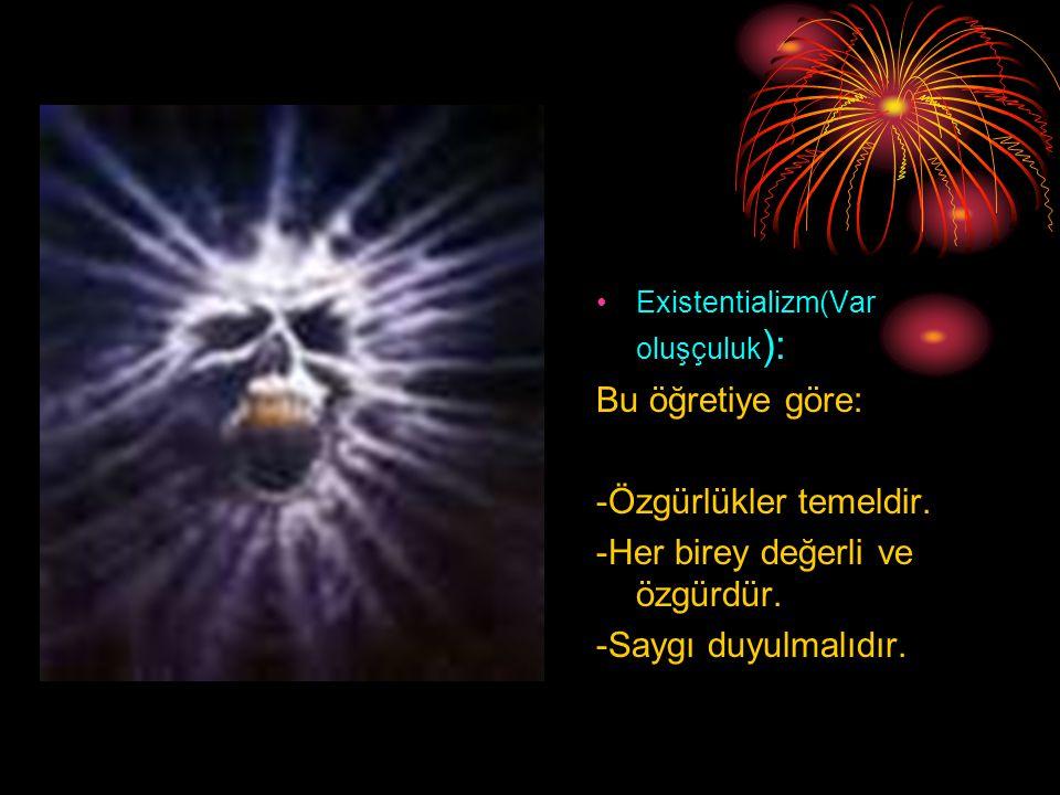 -Özgürlükler temeldir. -Her birey değerli ve özgürdür.