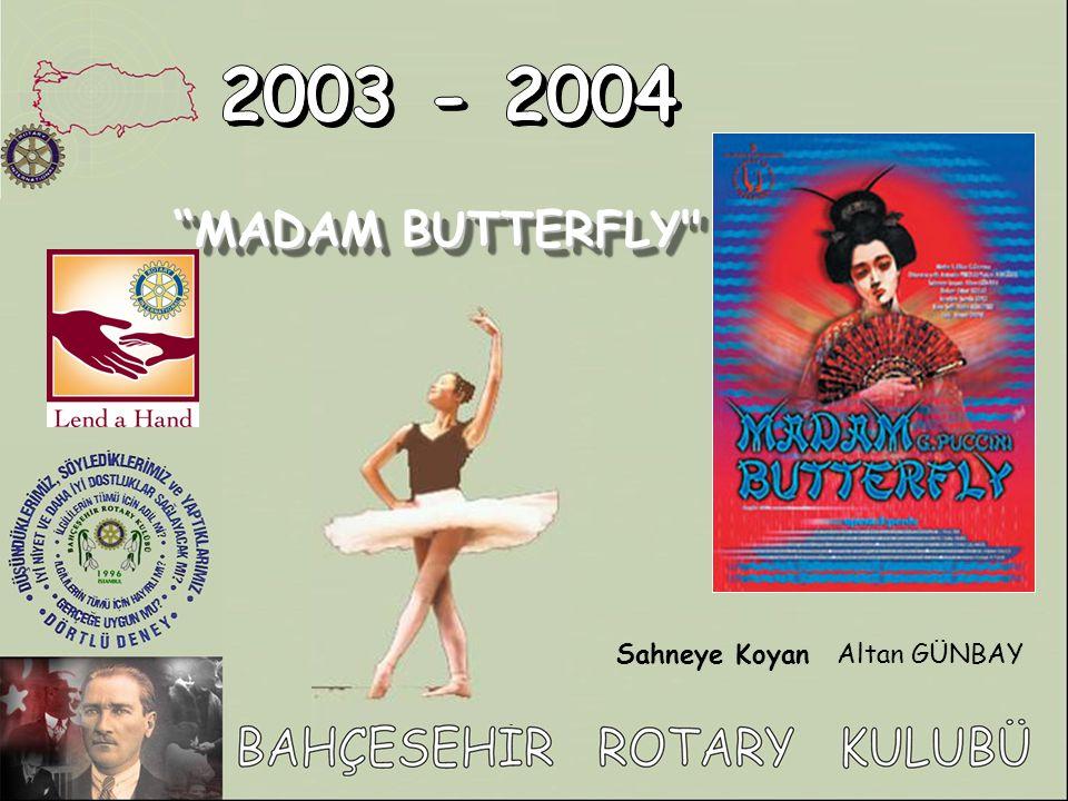 2003 - 2004 MADAM BUTTERFLY Sahneye Koyan Altan GÜNBAY