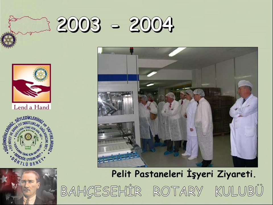 2003 - 2004 Pelit Pastaneleri İşyeri Ziyareti.
