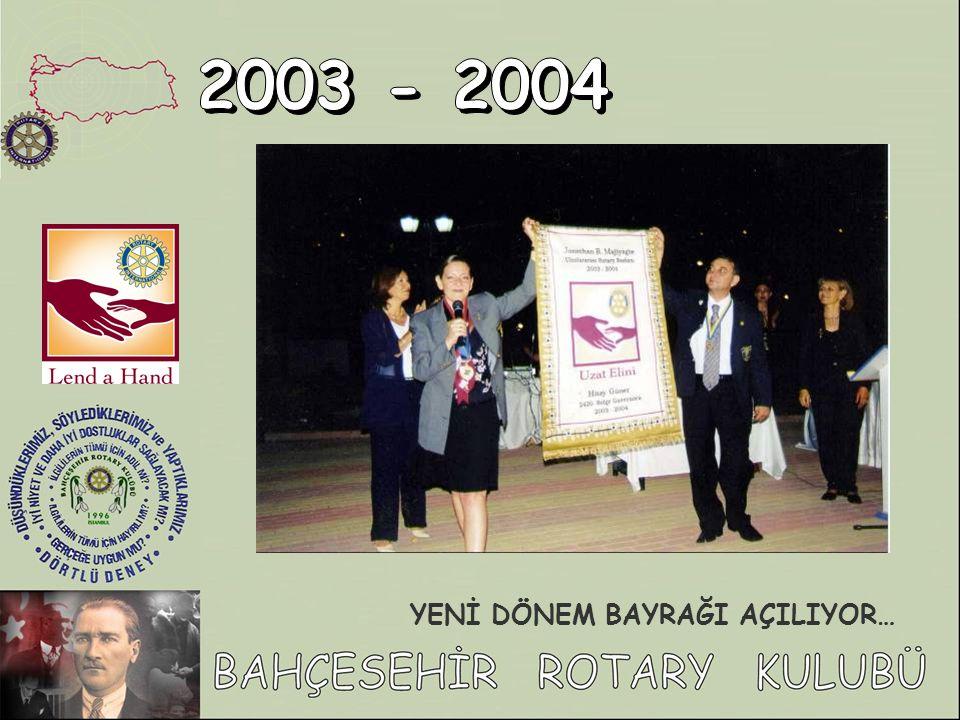 2003 - 2004 YENİ DÖNEM BAYRAĞI AÇILIYOR…