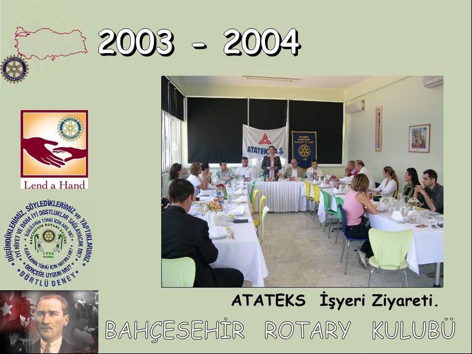 2003 - 2004 ATATEKS İşyeri Ziyareti.