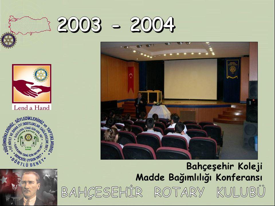 2003 - 2004 Bahçeşehir Koleji Madde Bağımlılığı Konferansı