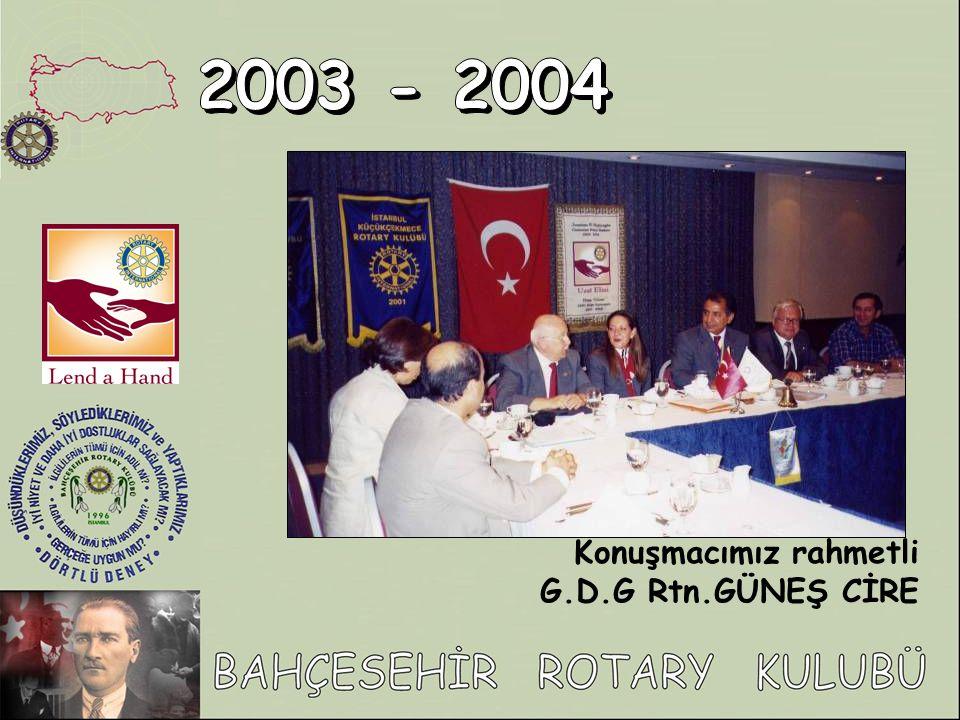 2003 - 2004 Konuşmacımız rahmetli G.D.G Rtn.GÜNEŞ CİRE