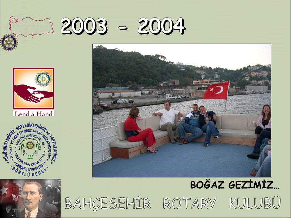 2003 - 2004 BOĞAZ GEZİMİZ…