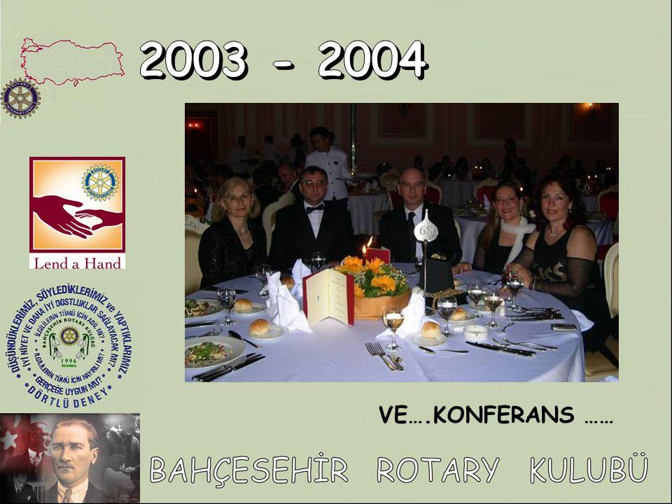 2003 - 2004 VE….KONFERANS ……