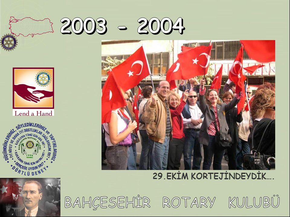 2003 - 2004 29.EKİM KORTEJİNDEYDİK….
