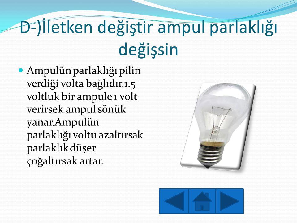 D-)İletken değiştir ampul parlaklığı değişsin