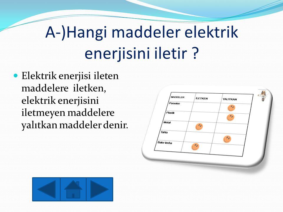 A-)Hangi maddeler elektrik enerjisini iletir