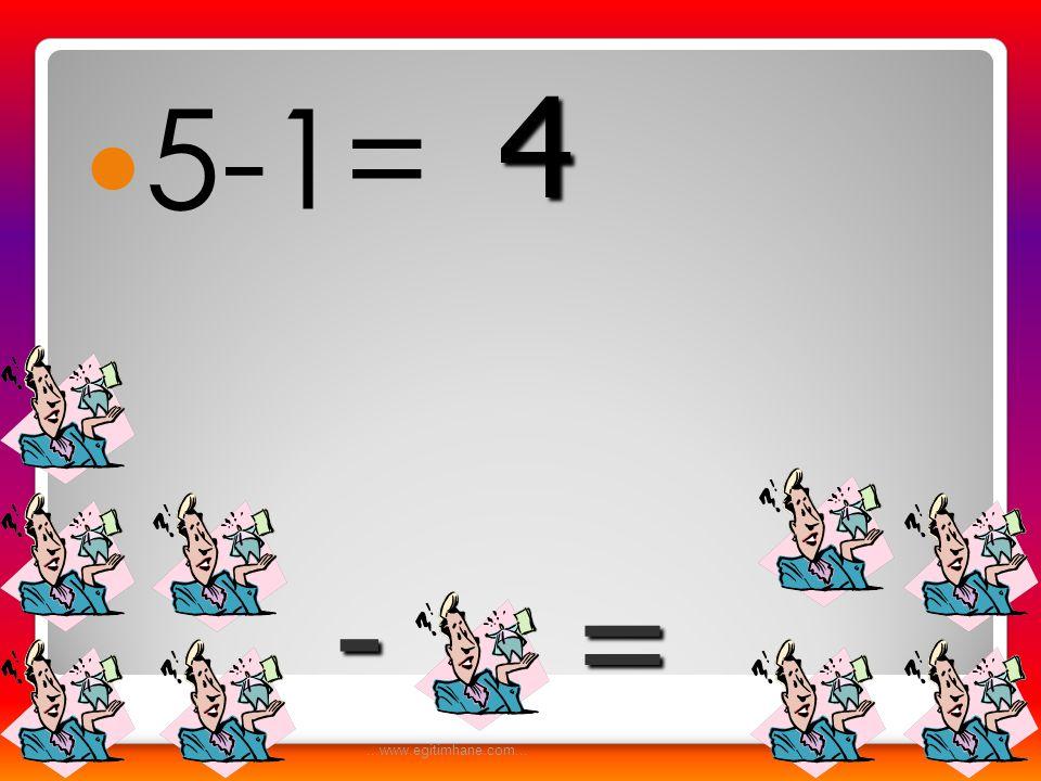 4 5-1= - = ...www.egitimhane.com...