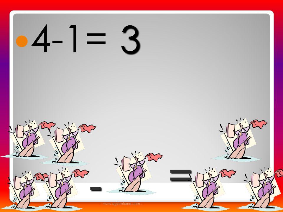 4-1= 3 = - ...www.egitimhane.com...