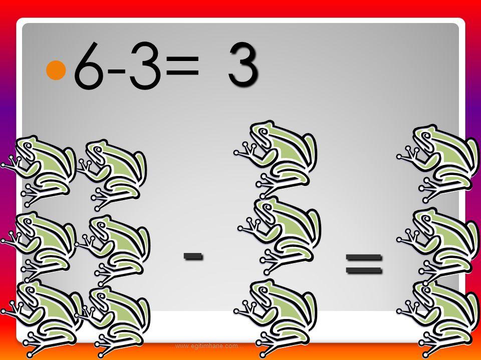 3 6-3= - = ...www.egitimhane.com...