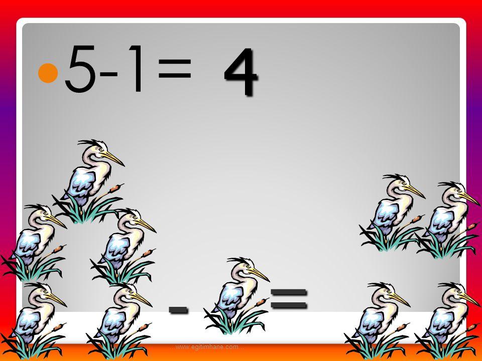 5-1= 4 = - ...www.egitimhane.com...