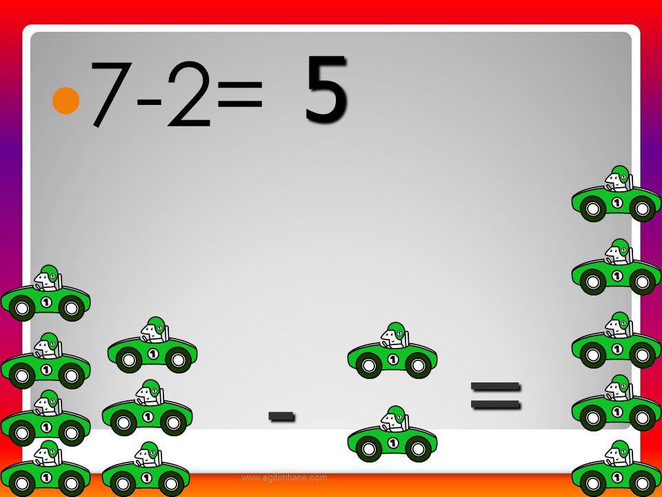 7-2= 5 = - ...www.egitimhane.com...
