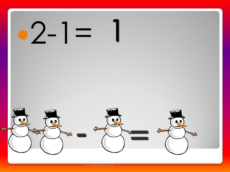 2-1= 1 - = ...www.egitimhane.com...