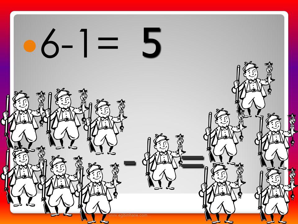 6-1= 5 - = ...www.egitimhane.com...