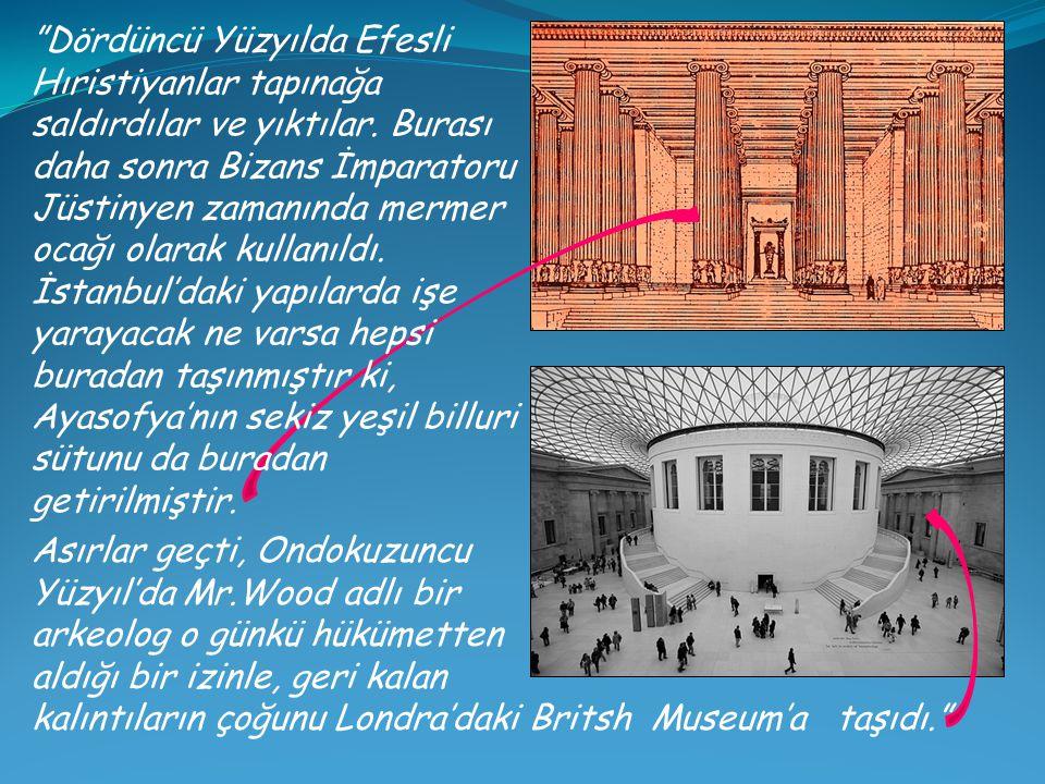Dördüncü Yüzyılda Efesli Hıristiyanlar tapınağa saldırdılar ve yıktılar. Burası daha sonra Bizans İmparatoru Jüstinyen zamanında mermer ocağı olarak kullanıldı. İstanbul'daki yapılarda işe yarayacak ne varsa hepsi buradan taşınmıştır ki, Ayasofya'nın sekiz yeşil billuri sütunu da buradan getirilmiştir.