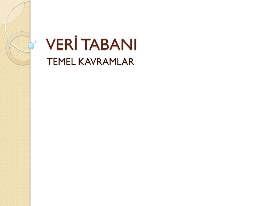 VERİ TABANI TEMEL KAVRAMLAR