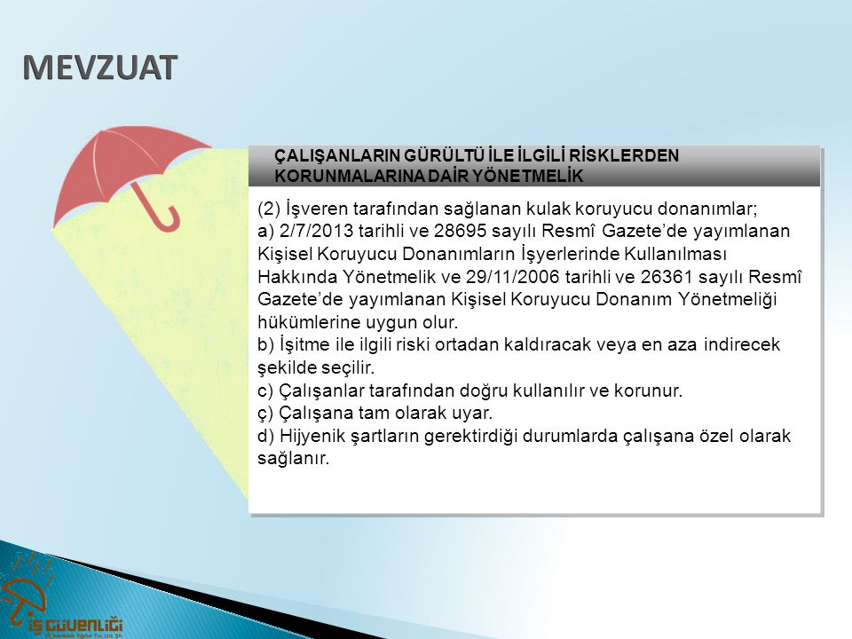 MEVZUAT (2) İşveren tarafından sağlanan kulak koruyucu donanımlar;