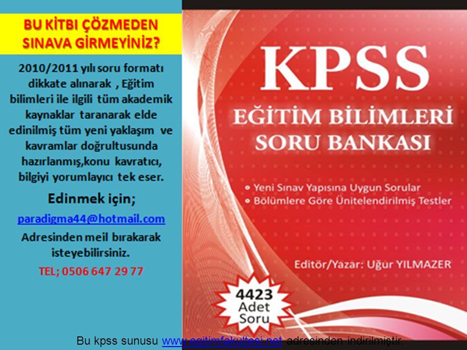 Bu kpss sunusu www.egitimfakultesi.net adresinden indirilmiştir.