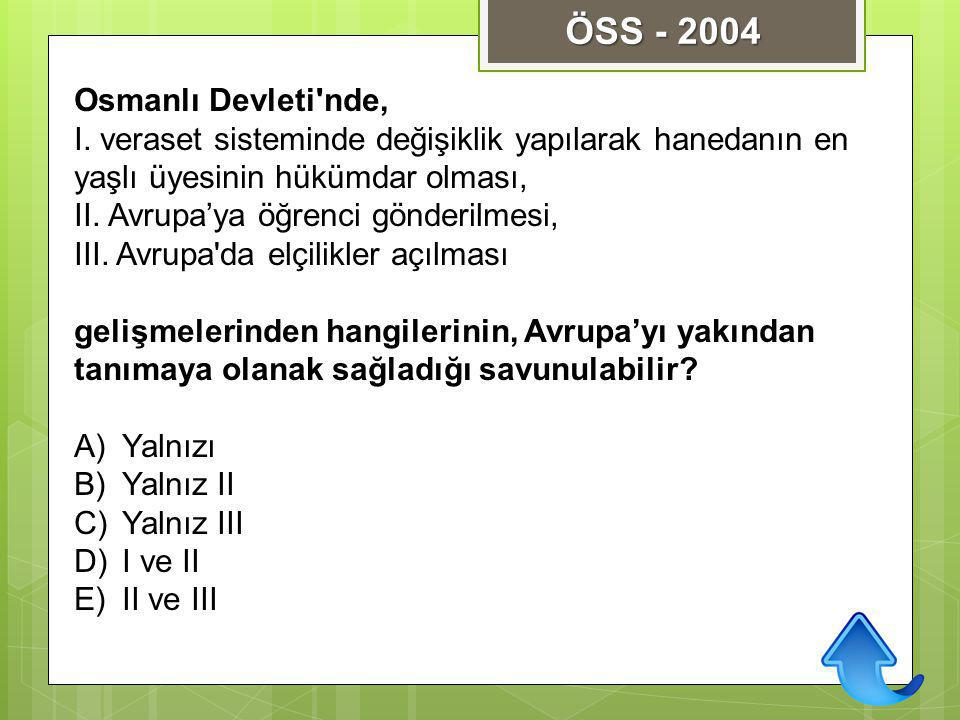 ÖSS - 2004 Osmanlı Devleti nde,