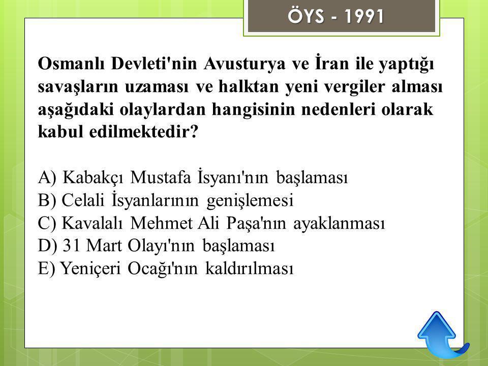 ÖYS - 1991 Osmanlı Devleti nin Avusturya ve İran ile yaptığı.