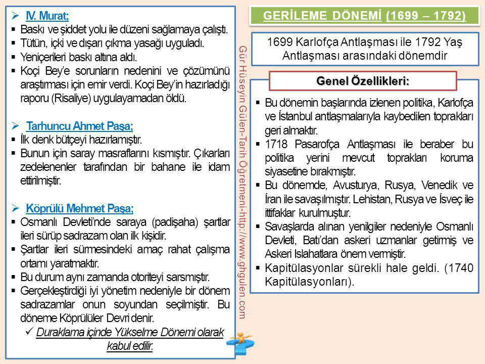 GERİLEME DÖNEMİ (1699 – 1792) Genel Özellikleri: