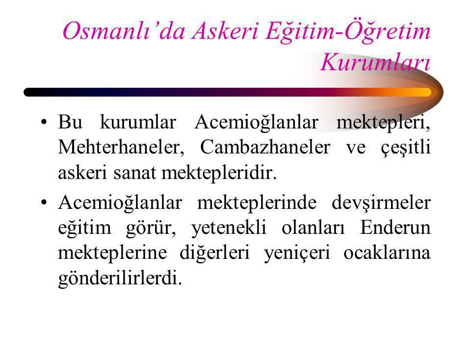 Osmanlı'da Askeri Eğitim-Öğretim Kurumları