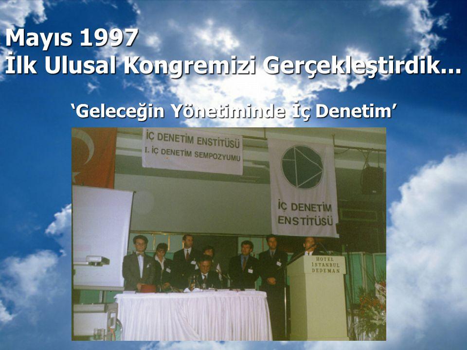 Mayıs 1997 İlk Ulusal Kongremizi Gerçekleştirdik...