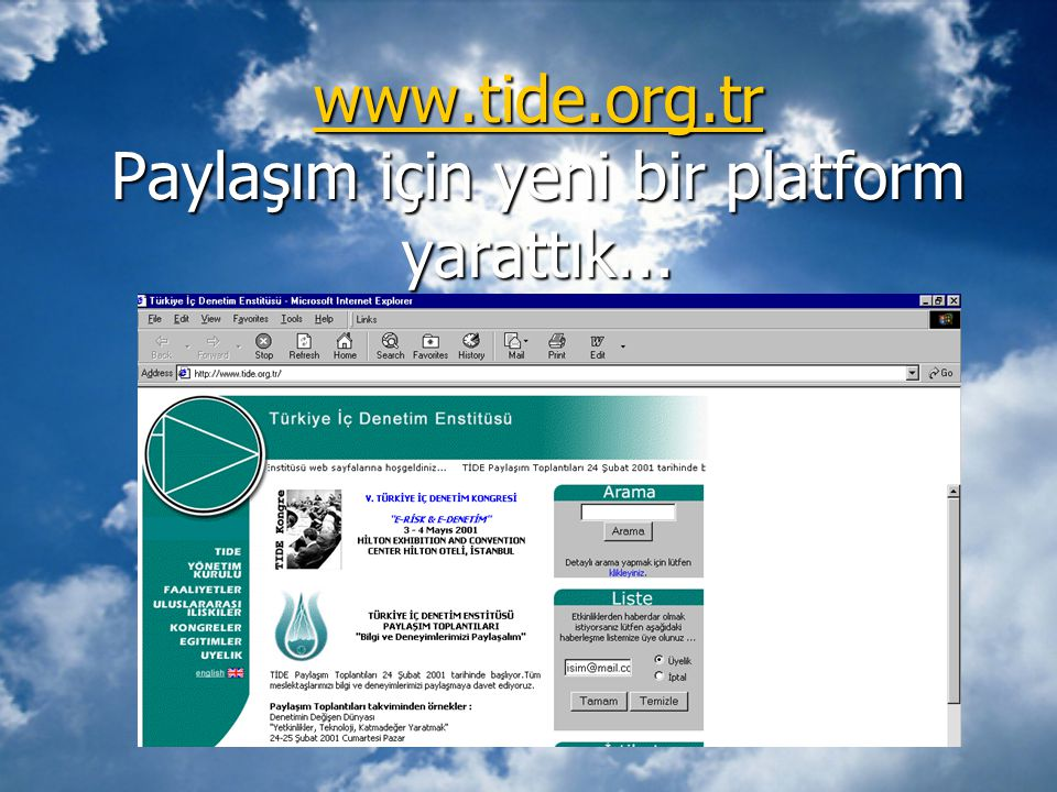 www.tide.org.tr Paylaşım için yeni bir platform yarattık...