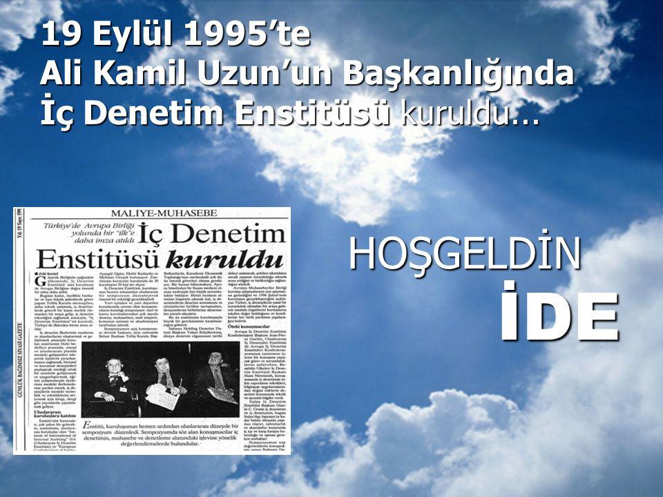 19 Eylül 1995'te Ali Kamil Uzun'un Başkanlığında İç Denetim Enstitüsü kuruldu...