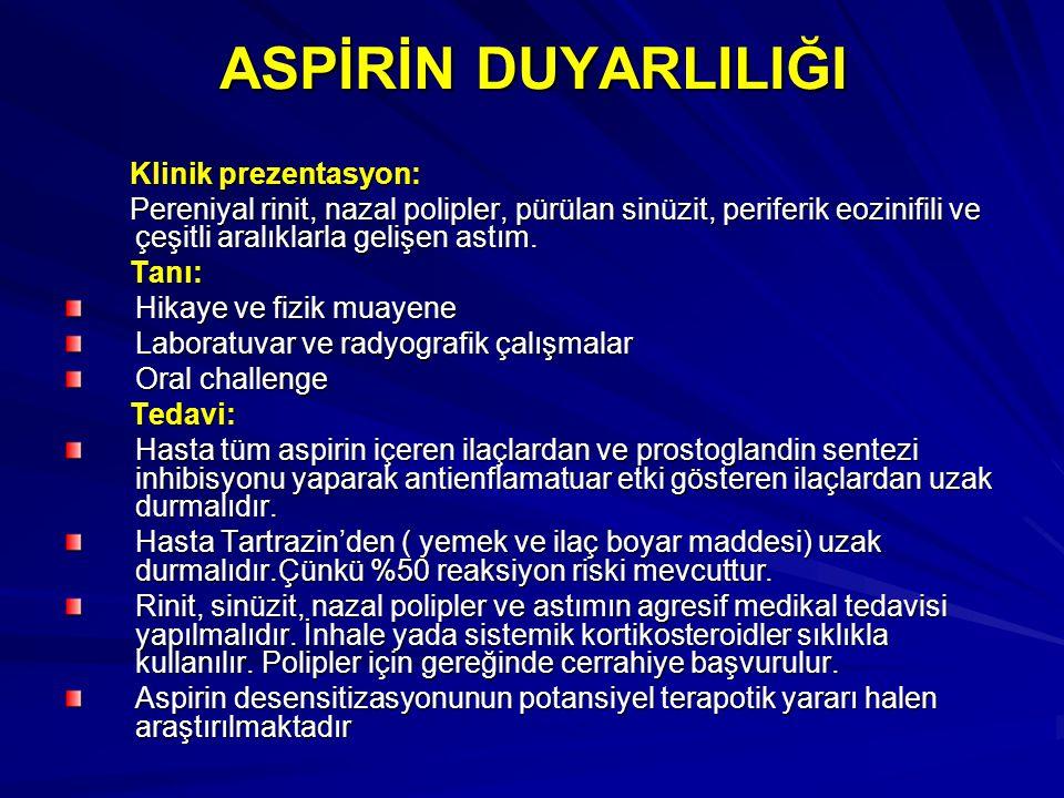 ASPİRİN DUYARLILIĞI Klinik prezentasyon: