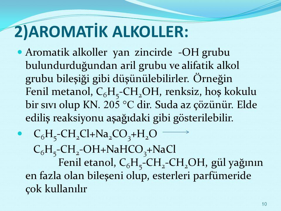 2)AROMATİK ALKOLLER: