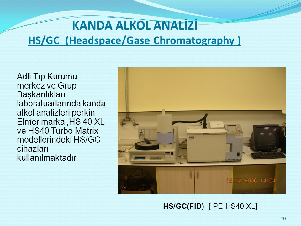 KANDA ALKOL ANALİZİ HS/GC (Headspace/Gase Chromatography )