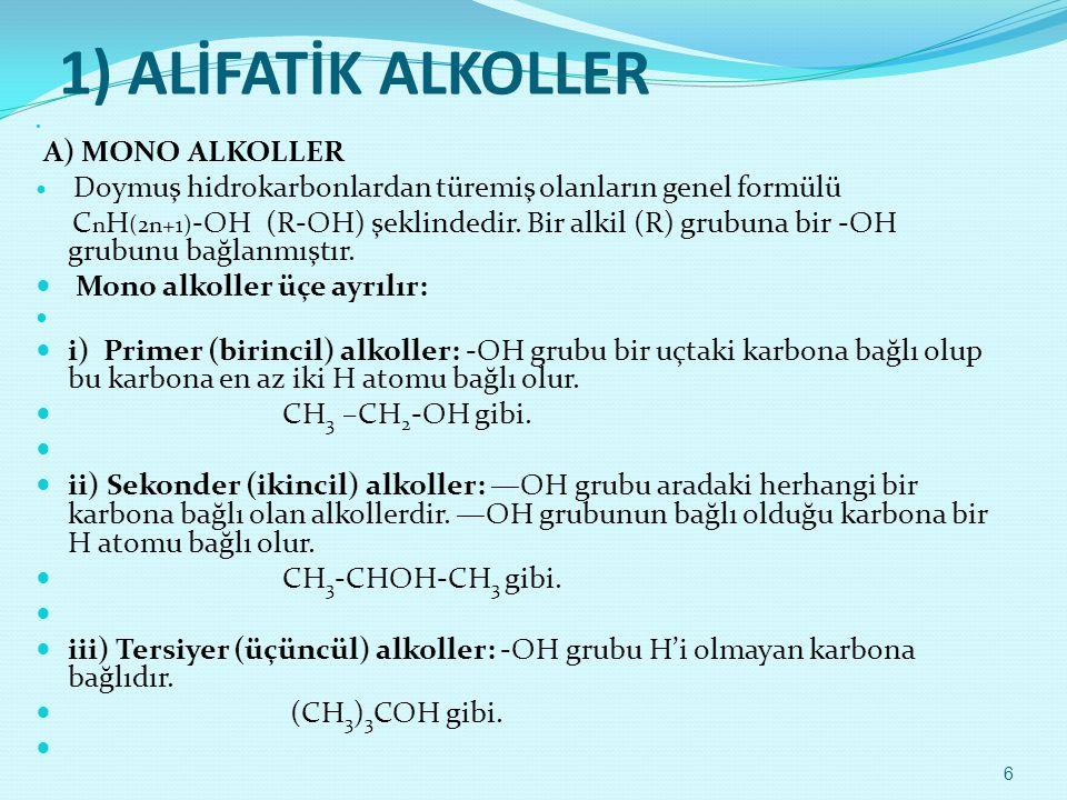 1) ALİFATİK ALKOLLER A) MONO ALKOLLER