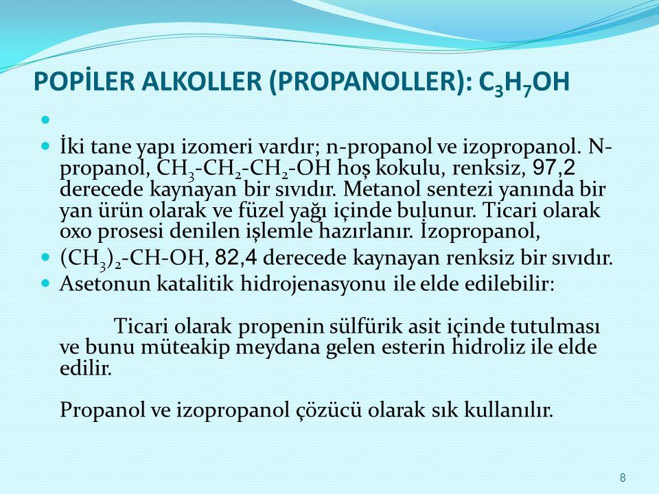 POPİLER ALKOLLER (PROPANOLLER): C3H7OH