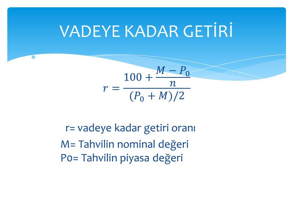 VADEYE KADAR GETİRİ