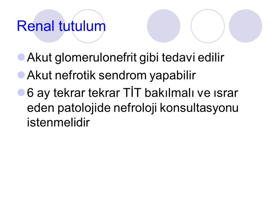 Renal tutulum Akut glomerulonefrit gibi tedavi edilir