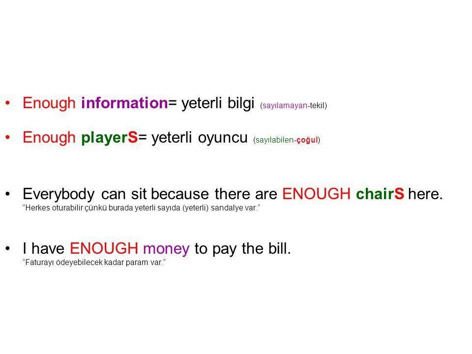 Enough information= yeterli bilgi (sayılamayan-tekil)