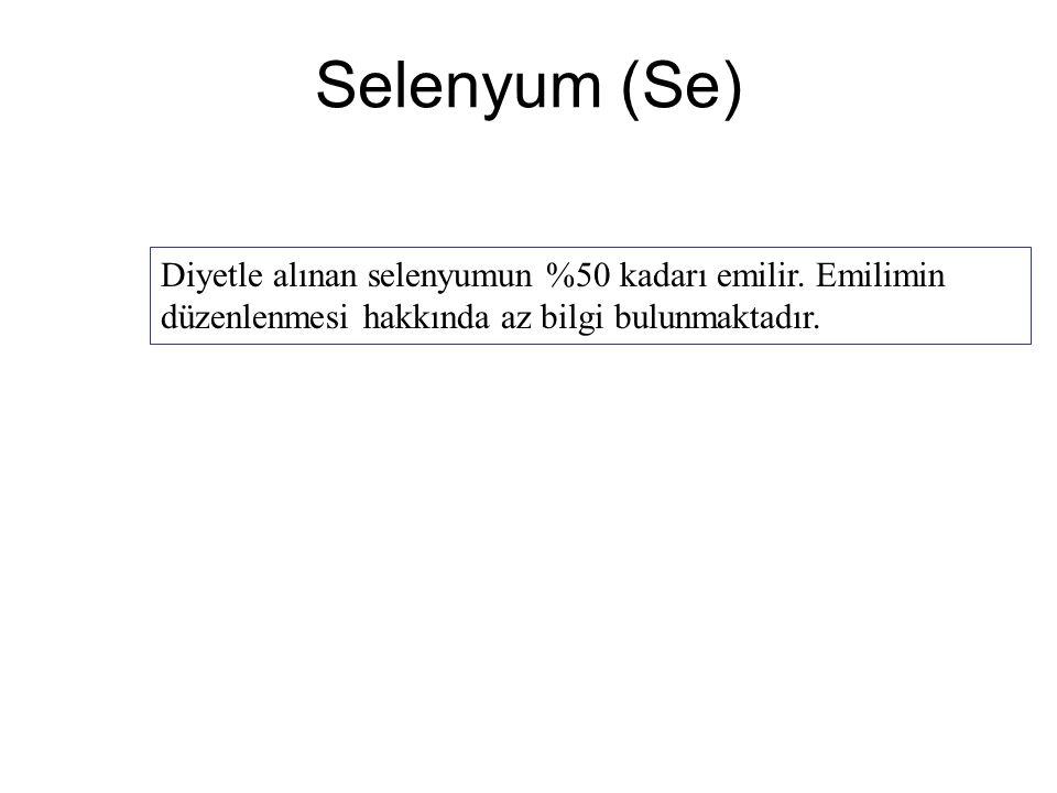Selenyum (Se) Diyetle alınan selenyumun %50 kadarı emilir.