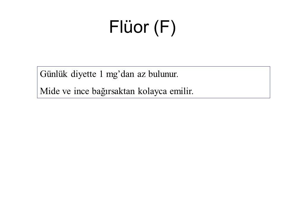 Flüor (F) Günlük diyette 1 mg'dan az bulunur.