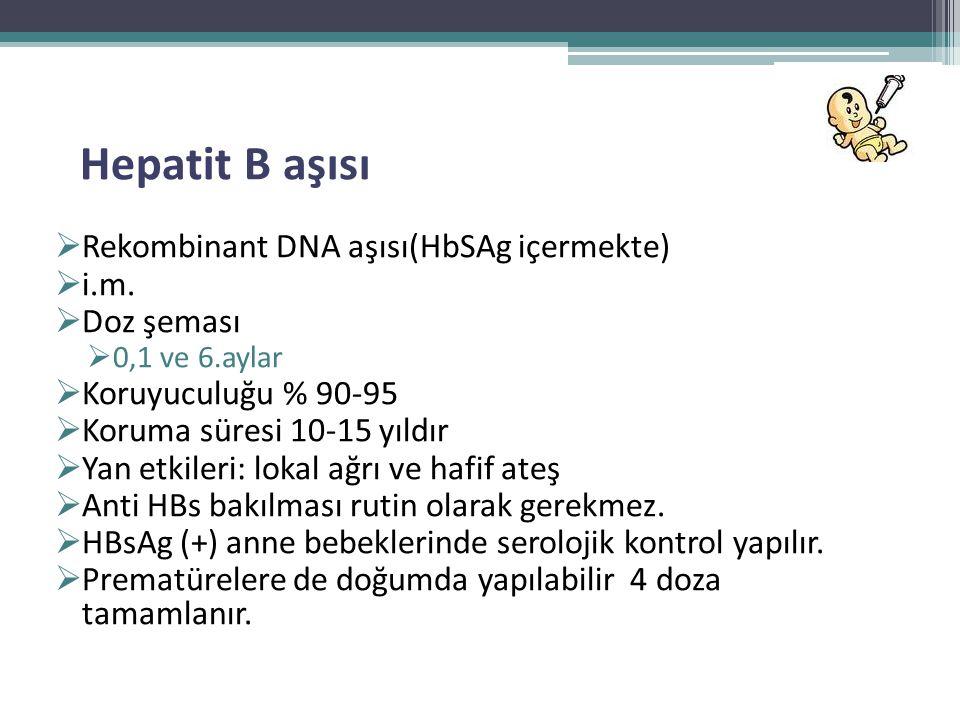 Rekombinant DNA aşısı(HbSAg içermekte) i.m. Doz şeması