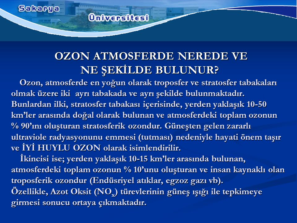 OZON ATMOSFERDE NEREDE VE NE ŞEKİLDE BULUNUR