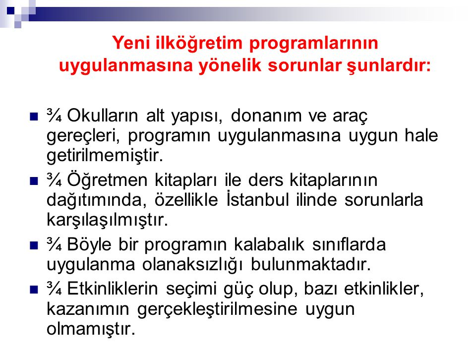 Yeni ilköğretim programlarının uygulanmasına yönelik sorunlar şunlardır: