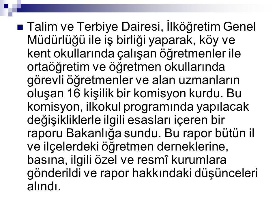 Talim ve Terbiye Dairesi, İlköğretim Genel Müdürlüğü ile iş birliği yaparak, köy ve kent okullarında çalışan öğretmenler ile ortaöğretim ve öğretmen okullarında görevli öğretmenler ve alan uzmanların oluşan 16 kişilik bir komisyon kurdu.