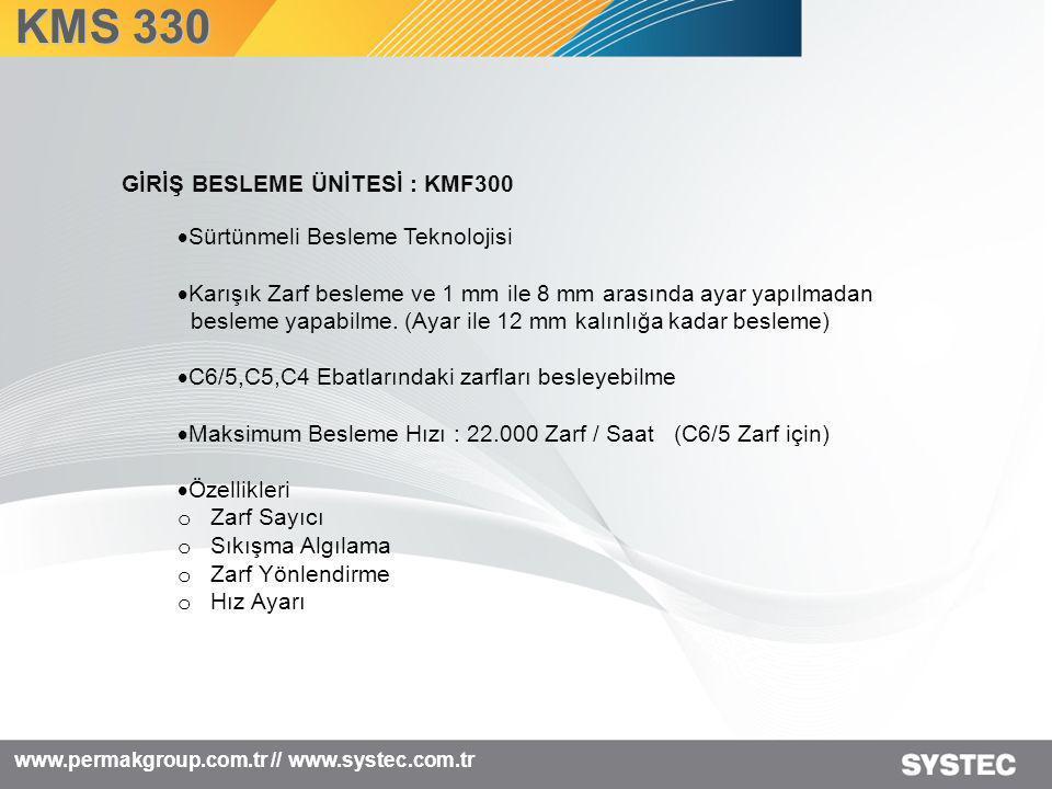 KMS 330 GİRİŞ BESLEME ÜNİTESİ : KMF300 Sürtünmeli Besleme Teknolojisi