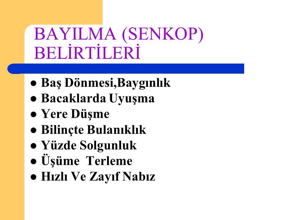BAYILMA (SENKOP) BELİRTİLERİ