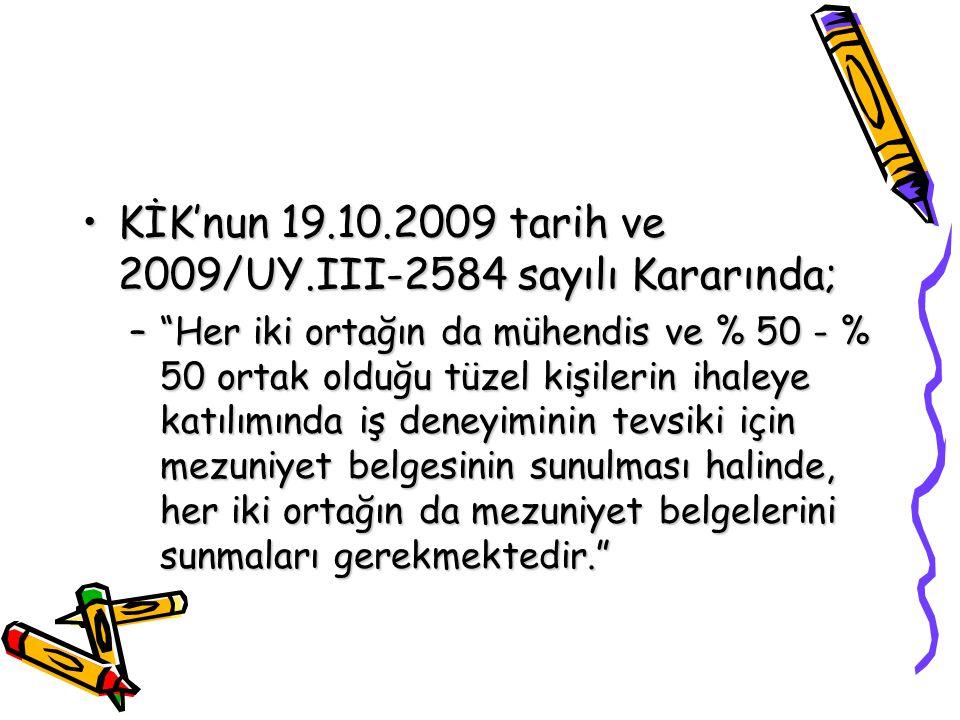KİK'nun 19.10.2009 tarih ve 2009/UY.III-2584 sayılı Kararında;