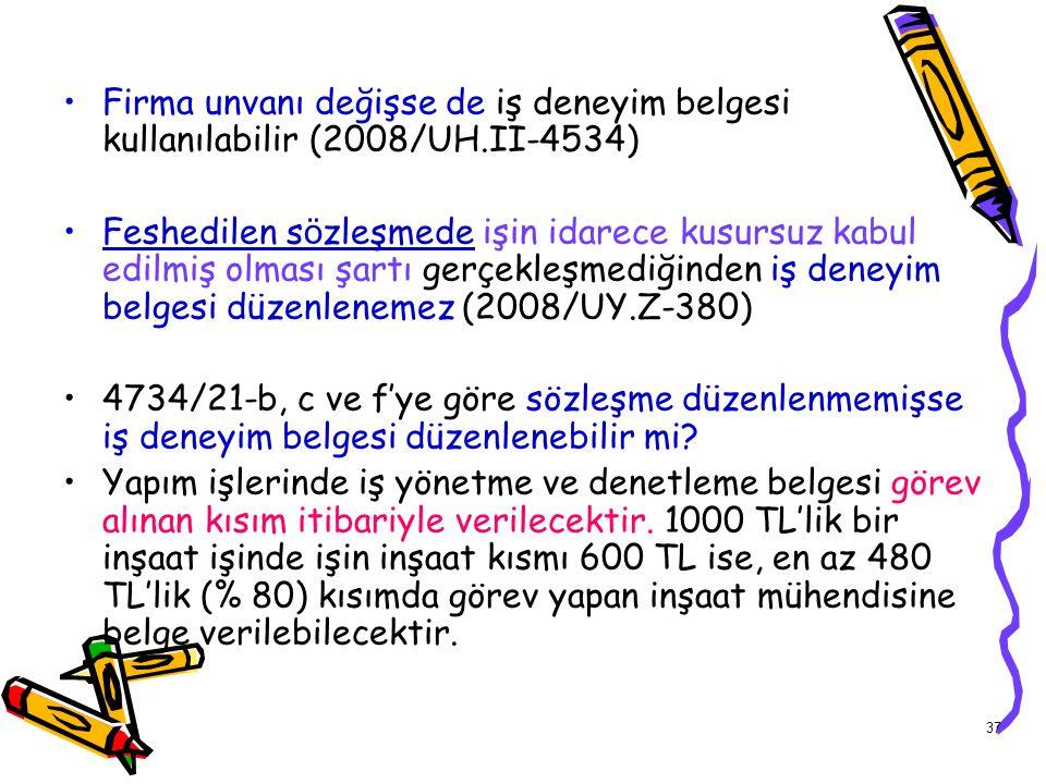Firma unvanı değişse de iş deneyim belgesi kullanılabilir (2008/UH