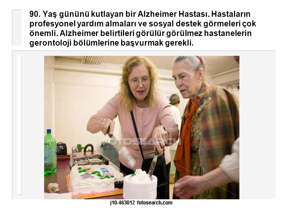 90. Yaş gününü kutlayan bir Alzheimer Hastası