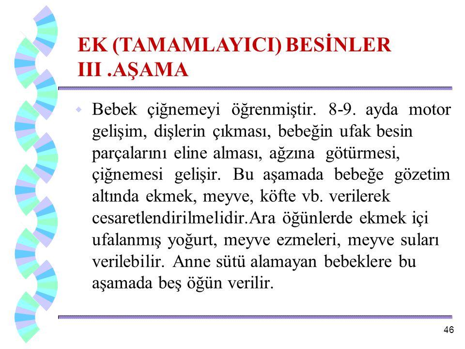 EK (TAMAMLAYICI) BESİNLER III .AŞAMA